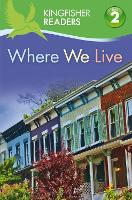 Kingfisher Readers: Where We Live (Level 2: Beginning to Read Alone) - Kingfisher Readers (Paperback)