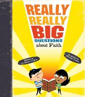 Really Really Big Questions About Faith - Really Really Big Questions (Hardback)