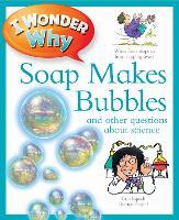 I Wonder Why Soap Makes Bubbles - I Wonder Why (Paperback)
