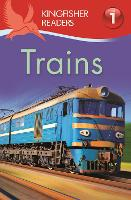 Kingfisher Readers: Trains (Level 1: Beginning to Read) - Kingfisher Readers (Paperback)