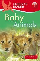 Kingfisher Readers: Baby Animals (Level 1: Beginning to Read) - Kingfisher Readers (Paperback)