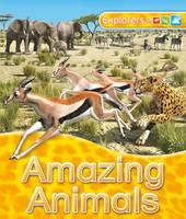 Explorers: Amazing Animals (Paperback)