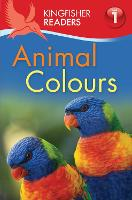 Kingfisher Readers: Animal Colours (Level 1: Beginning to Read) - Kingfisher Readers (Paperback)