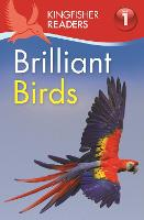 Kingfisher Readers: Brilliant Birds (Level 1: Beginning to Read) - Kingfisher Readers (Paperback)