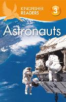 Kingfisher Readers: Astronauts (Level 3: Reading Alone with Some Help) - Kingfisher Readers (Paperback)