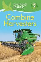 Kingfisher Readers: Combine Harvesters (Level 2 Beginning to Read Alone) - Kingfisher Readers (Paperback)