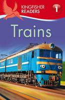 Trains - Kingfisher Readers - Level 1 (Quality) (Paperback)