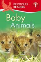 Baby Animals - Kingfisher Readers - Level 1 (Quality) (Paperback)