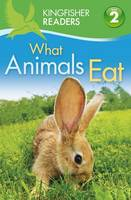 What Animals Eat - Kingfisher Readers - Level 2 (Quality) (Paperback)