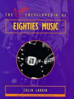 Virgin Encyclopedia of Eighties Music (Paperback)
