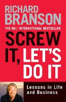 Screw It, Let's Do It: Lessons in Life and Business (Paperback)
