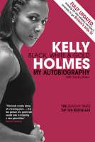 Kelly Holmes: Black, White & Gold - My Autobiography (Paperback)