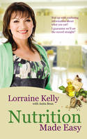 Lorraine Kelly's Nutrition Made Easy (Paperback)
