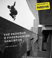 The Parkour & Freerunning Handbook (Paperback)