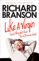 Like A Virgin: Secrets They Won't Teach You at Business School (Paperback)