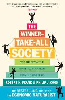 The Winner-Take-All Society: Why the Few at the Top Get So Much More Than the Rest of Us (Paperback)