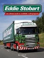 Eddie Stobart: The Ultimate Guide to the British Trucking Legends (Hardback)