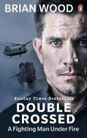 Double Crossed: A Fighting Man Under Fire (Paperback)
