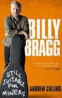 Billy Bragg: Still Suitable for Miners (Paperback)