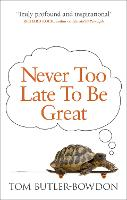 Never Too Late to be Great: The Power of Thinking Long (Paperback)