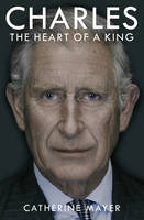 Charles: The Heart of a King (Hardback)