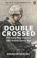 Double Crossed: A Code of Honour, A Complete Betrayal (Paperback)