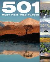 501 Must-Visit Wild Places (Hardback)