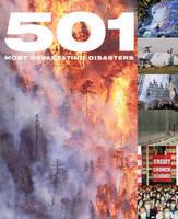 501 Most Devastating Disasters - 501 Series (Hardback)