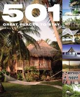 501 Great Places to Stay - 501 Series (Hardback)