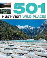 501 Must-Visit Wild Places - 501 Series (Paperback)