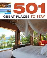 501 Great Places to Stay - 501 Series (Paperback)