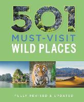 501 Must-Visit Wild Places - 501 Series (Hardback)