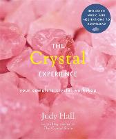 The Crystal Experience: Your Complete Crystal Workshop Book with Audio Downloads - Experience Series (Paperback)