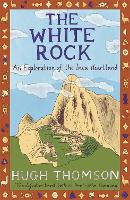 The White Rock: An Exploration of the Inca Heartland (Paperback)