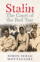 Stalin: The Court of the Red Tsar (Paperback)