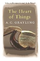 The Heart of Things: Applying Philosophy to the 21st Century (Paperback)