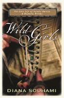 Wild Girls: Paris, Sappho and Art:  the lives and loves of Natalie Barney and Romaine Brooks (Paperback)