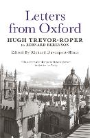 Letters from Oxford: Hugh Trevor-Roper to Bernard Berenson (Paperback)