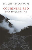 Cochineal Red: Travels Through Ancient Peru (Paperback)