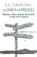 The Choice Of Hercules: Pleasure, Duty And The Good Life In The 21st Century (Paperback)