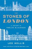 The Stones of London: A History in Twelve Buildings (Paperback)