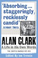 Alan Clark: A Life in his Own Words (Paperback)