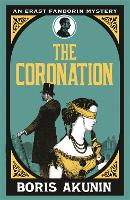 The Coronation: Erast Fandorin 7 - Erast Fandorin Mysteries (Paperback)