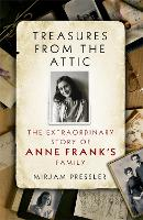 Treasures from the Attic: The Extraordinary Story of Anne Frank's Family (Paperback)