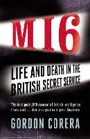 MI6: Life and Death in the British Secret Service (Paperback)