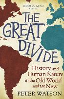 The Great Divide: History and Human Nature in the Old World and the New (Paperback)