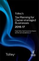 Tolley's Tax Planning for Owner-Managed Businesses 2016-17 - Tolley's Tax Planning Series (Paperback)