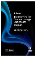 Tolley's Tax Planning for Owner-Managed Businesses 2017-18 - Tolley's Tax Planning Series (Paperback)