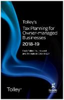 Tolley's Tax Planning for Owner-Managed Businesses 2018-19 - Tolley's Tax Planning Series (Paperback)