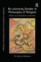 Re-visioning Gender in Philosophy of Religion: Reason, Love and Epistemic Locatedness - Intensities: Contemporary Continental Philosophy of Religion (Paperback)